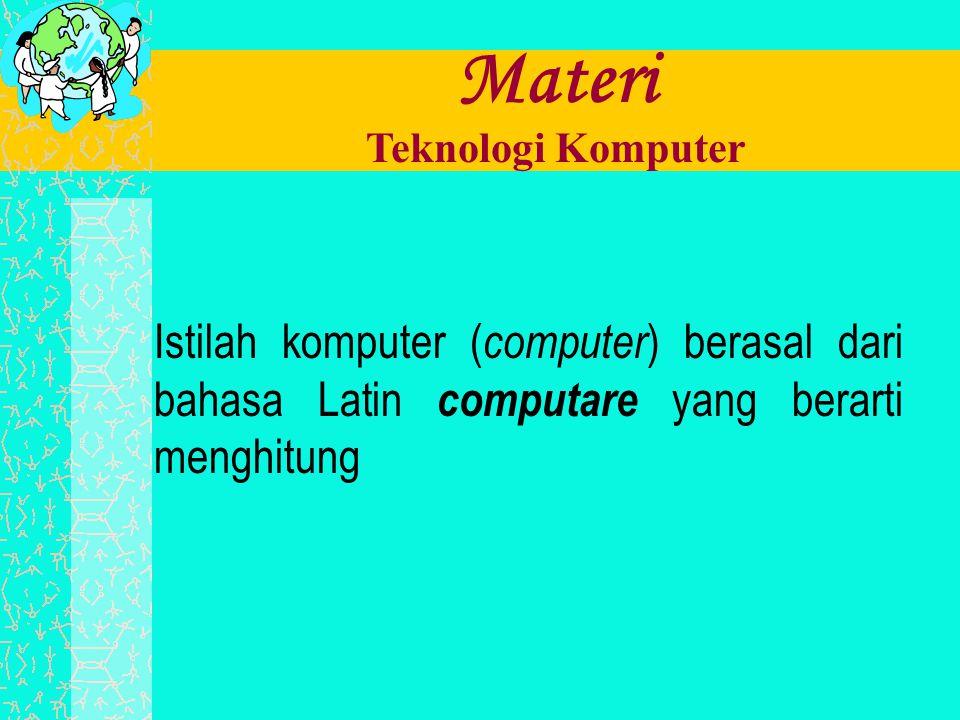 Materi Teknologi Komputer.