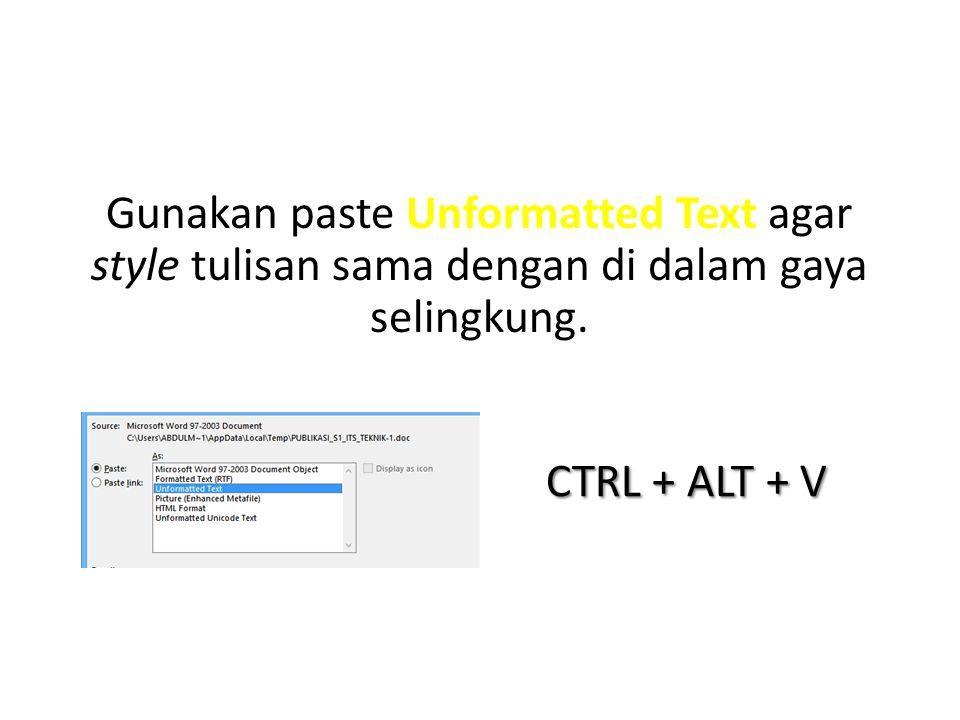 Gunakan paste Unformatted Text agar style tulisan sama dengan di dalam gaya selingkung.
