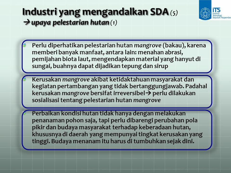 Industri yang mengandalkan SDA (5)  upaya pelestarian hutan (1)
