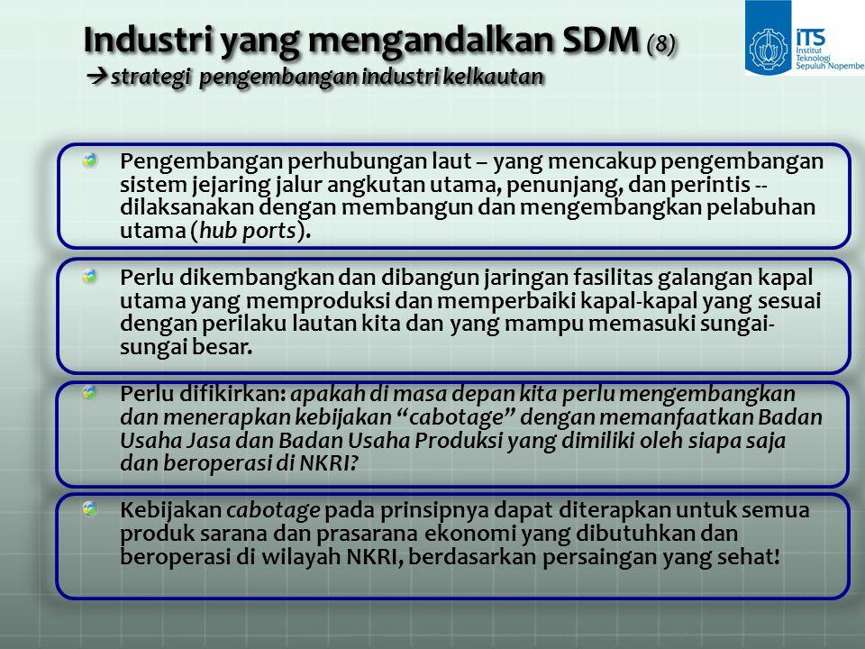 Industri yang mengandalkan SDM (8)  strategi pengembangan industri kelkautan