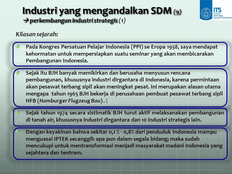 Industri yang mengandalkan SDM (9)  perkembangan industri strategis (1)