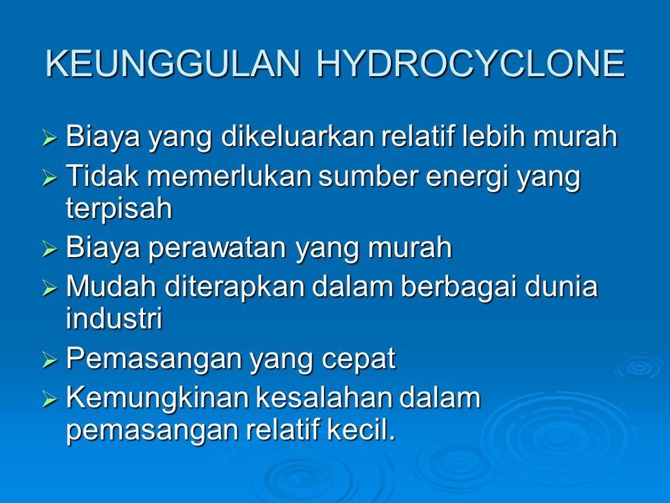 KEUNGGULAN HYDROCYCLONE