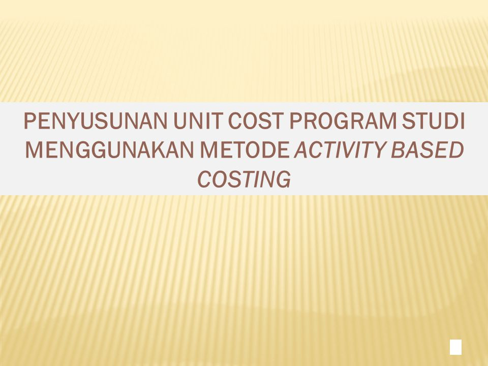 PENYUSUNAN UNIT COST PROGRAM STUDI