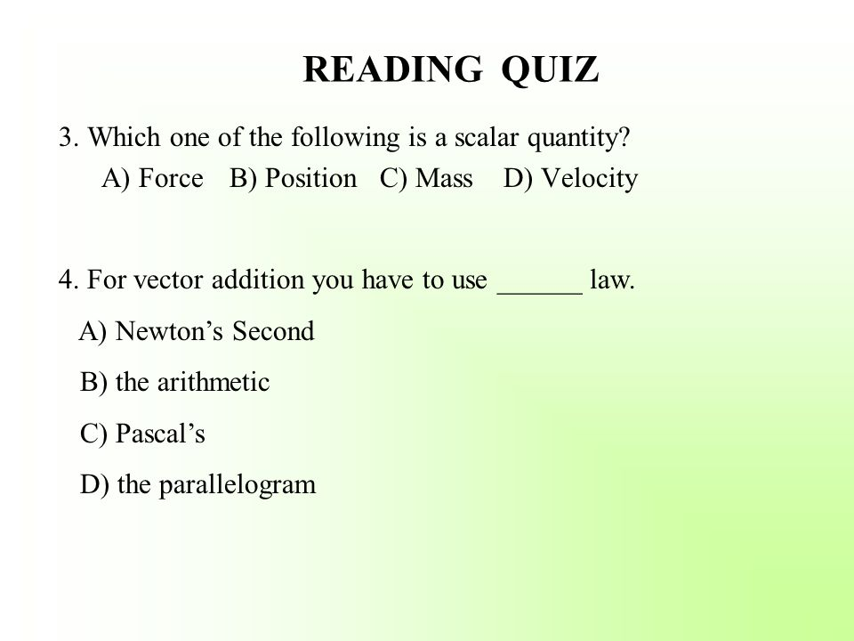 READING QUIZ 3. Which one of the following is a scalar quantity