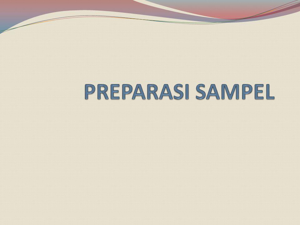 PREPARASI SAMPEL