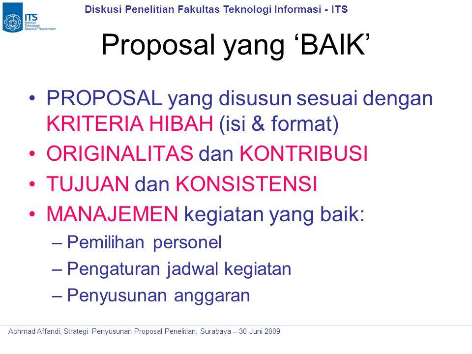 Proposal yang 'BAIK' PROPOSAL yang disusun sesuai dengan KRITERIA HIBAH (isi & format) ORIGINALITAS dan KONTRIBUSI.