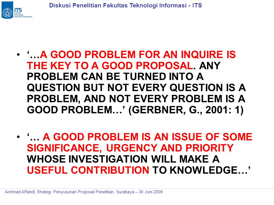 '…A GOOD PROBLEM FOR AN INQUIRE IS THE KEY TO A GOOD PROPOSAL