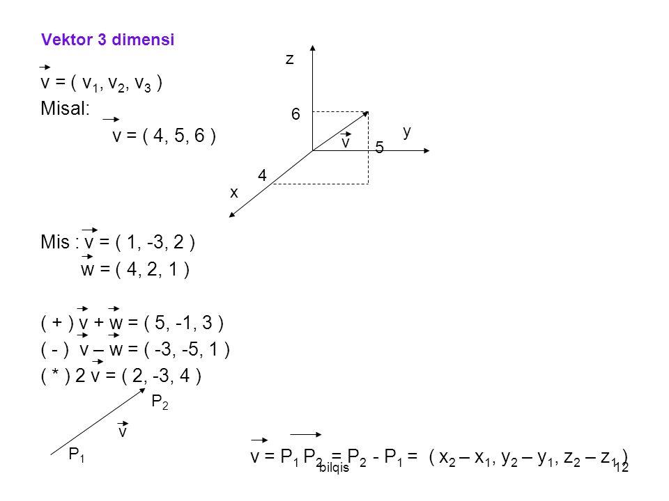 v = P1 P2 = P2 - P1 = ( x2 – x1, y2 – y1, z2 – z1 )