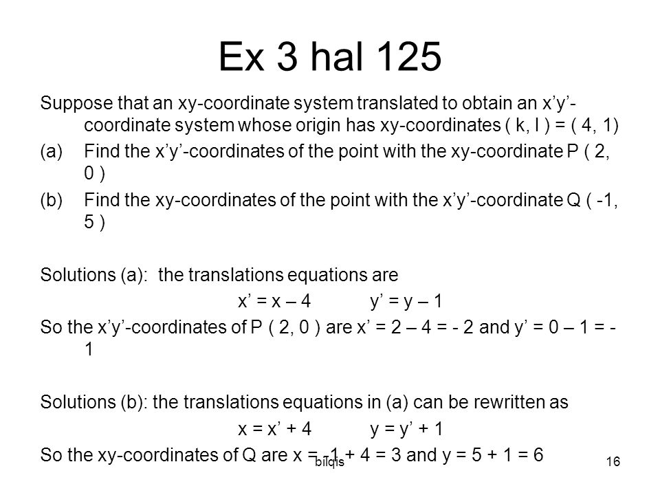Ex 3 hal 125 Suppose that an xy-coordinate system translated to obtain an x'y'-coordinate system whose origin has xy-coordinates ( k, l ) = ( 4, 1)