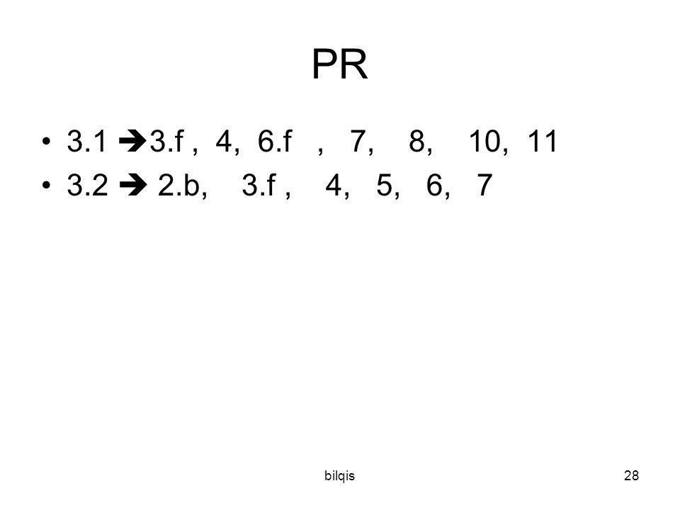PR 3.1 3.f , 4, 6.f , 7, 8, 10, 11 3.2  2.b, 3.f , 4, 5, 6, 7 bilqis