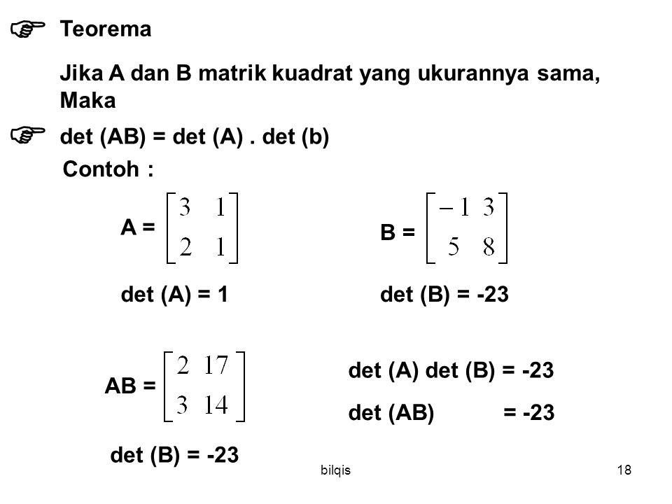  Teorema Jika A dan B matrik kuadrat yang ukurannya sama, Maka