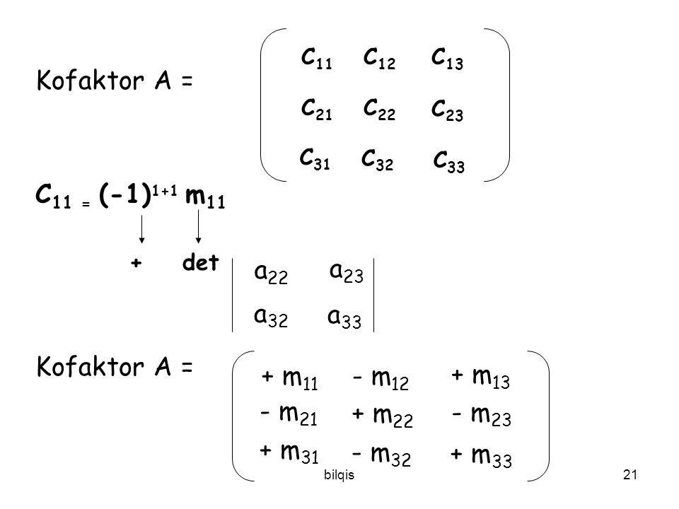 Kofaktor A = C11 = (-1)1+1 m11 + det