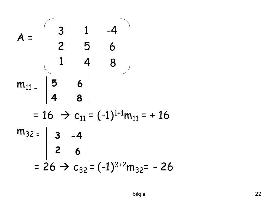 A = m11 = = 16  c11 = (-1)1+1m11 = + 16. m32 = = 26  c32 = (-1)3+2m32= - 26. 3. 1. -4. 2.