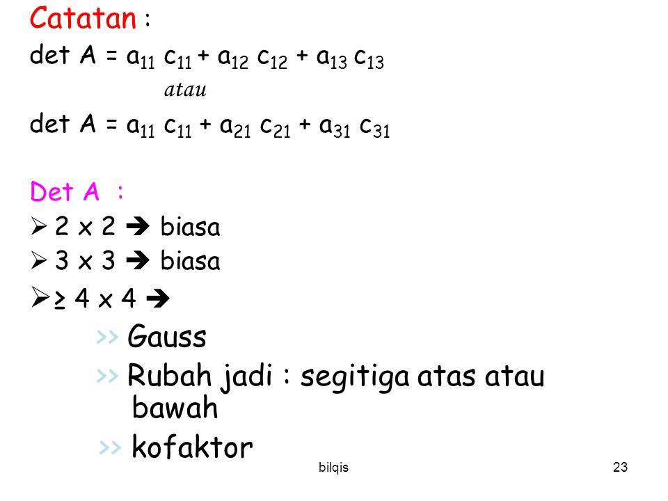 >> Rubah jadi : segitiga atas atau bawah >> kofaktor