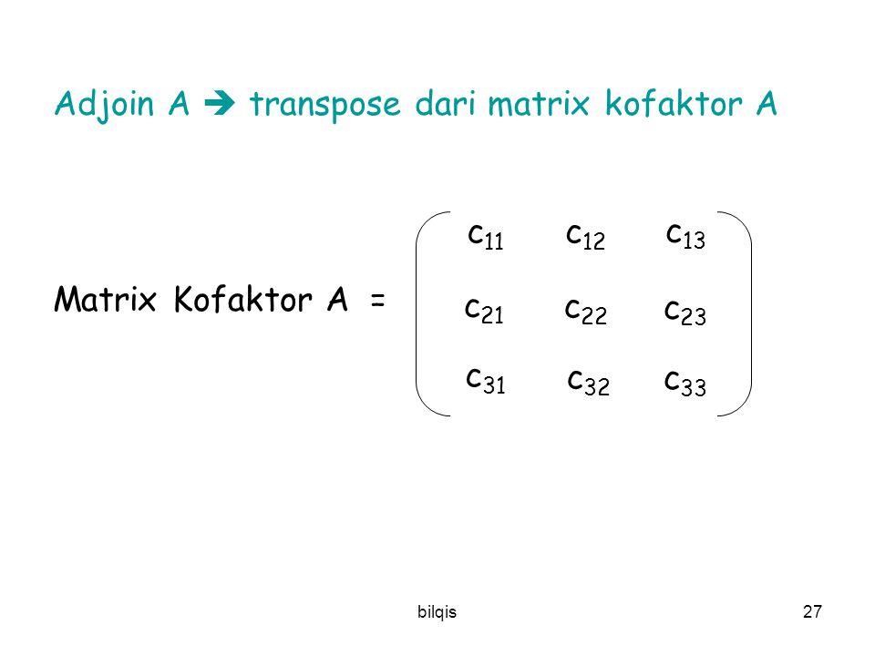 Adjoin A  transpose dari matrix kofaktor A