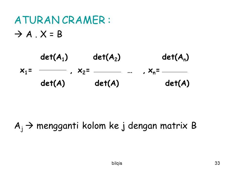 ATURAN CRAMER :  A . X = B det(A1) det(A2) det(An)