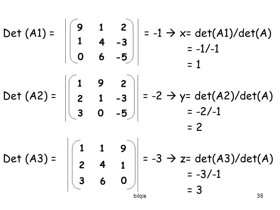 Det (A1) = = -1  x= det(A1)/det(A) = -1/-1 = 1
