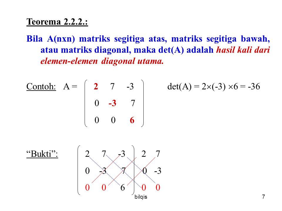 Contoh: A = 2 7 -3 det(A) = 2(-3) 6 = -36 0 -3 7 0 0 6