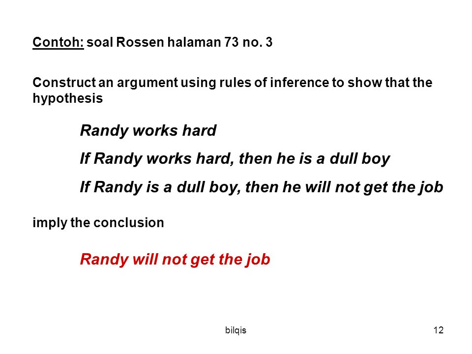 If Randy works hard, then he is a dull boy