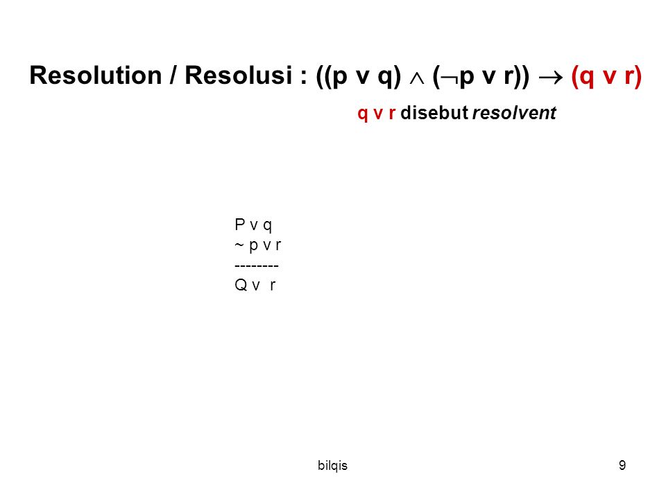 Resolution / Resolusi : ((p v q)  (p v r))  (q v r)