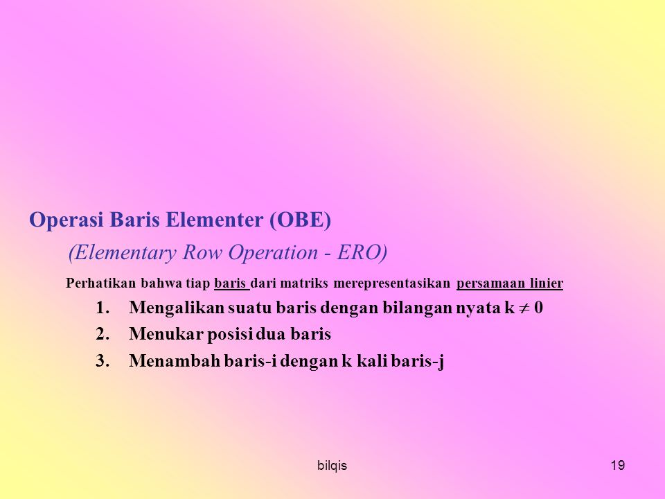 Operasi Baris Elementer (OBE) (Elementary Row Operation - ERO)