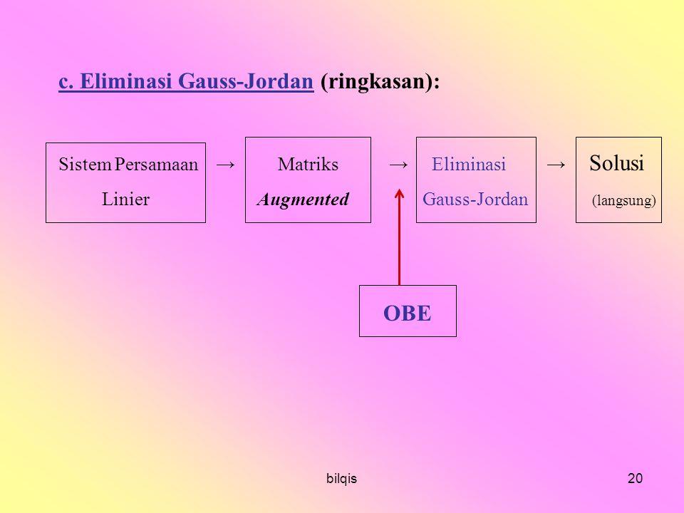 c. Eliminasi Gauss-Jordan (ringkasan):