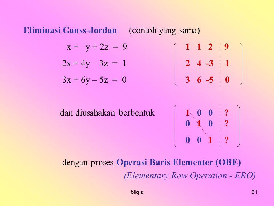 Eliminasi Gauss-Jordan (contoh yang sama) x + y + 2z = 9 1 1 2 9