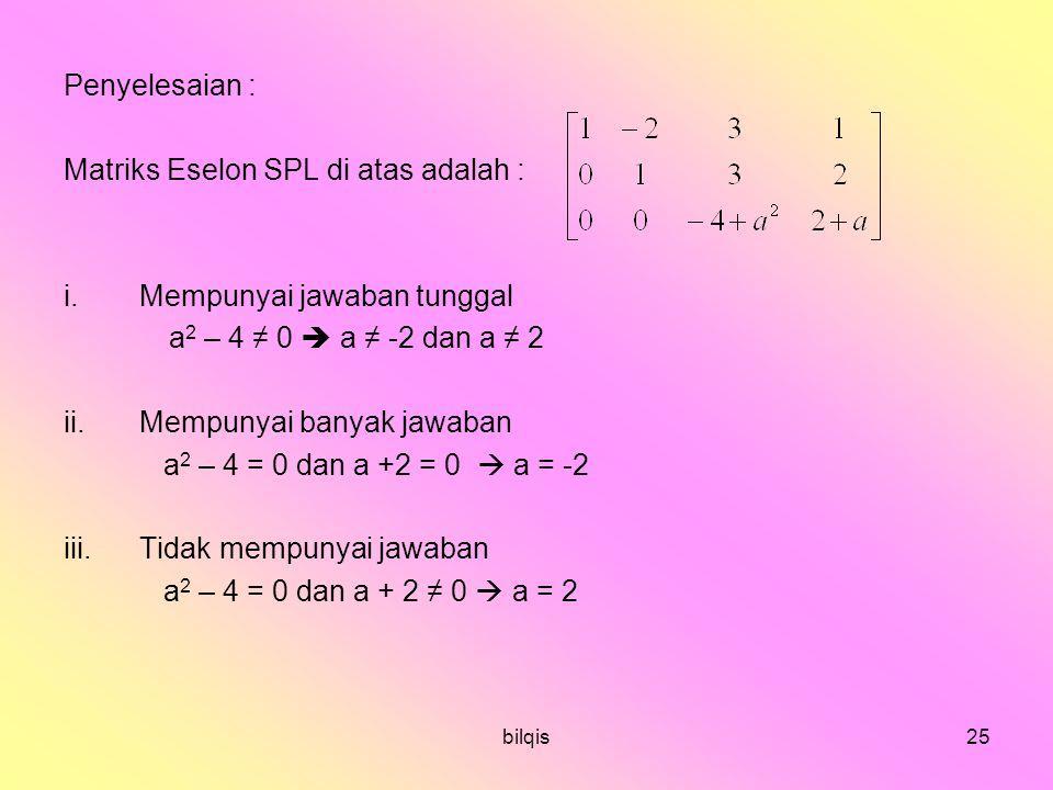 Matriks Eselon SPL di atas adalah :
