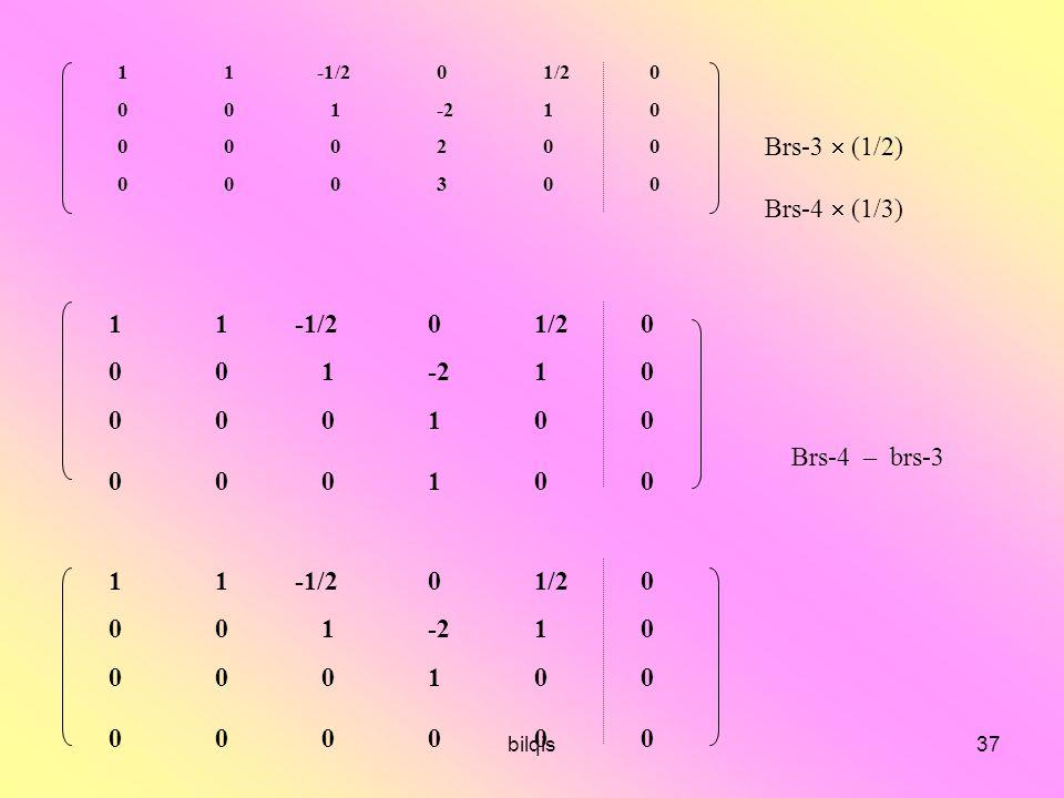Brs-3  (1/2) Brs-4  (1/3) 1 1 -1/2 0 1/2 0 0 0 1 -2 1 0 0 0 0 1 0 0