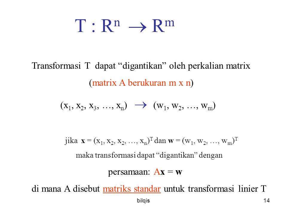 Transformasi T dapat digantikan oleh perkalian matrix