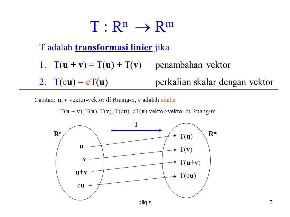 T(u + v) = T(u) + T(v) penambahan vektor