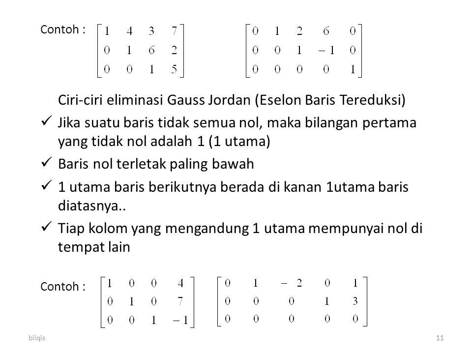 Ciri-ciri eliminasi Gauss Jordan (Eselon Baris Tereduksi)