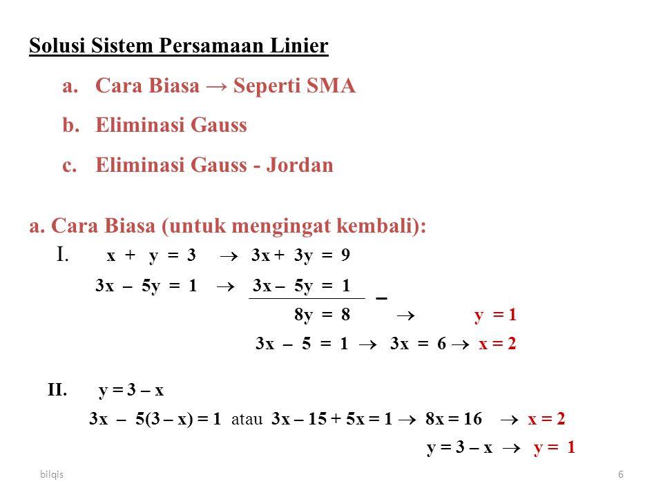 Solusi Sistem Persamaan Linier a. Cara Biasa → Seperti SMA
