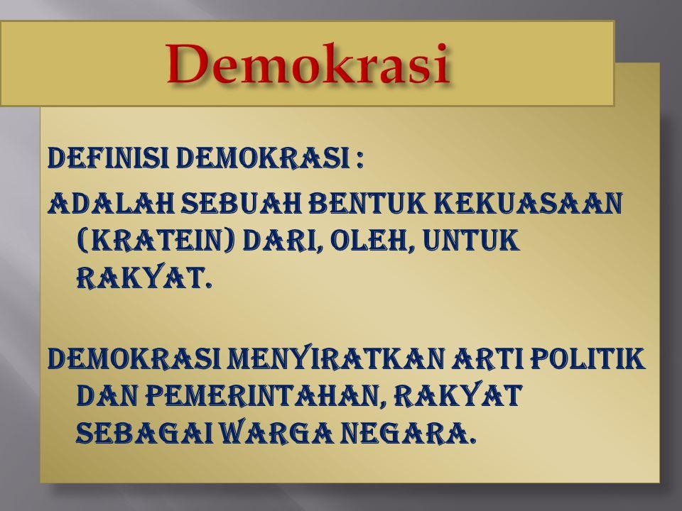 Demokrasi Definisi demokrasi :