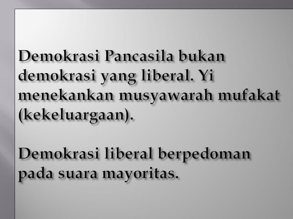 Demokrasi Pancasila bukan demokrasi yang liberal