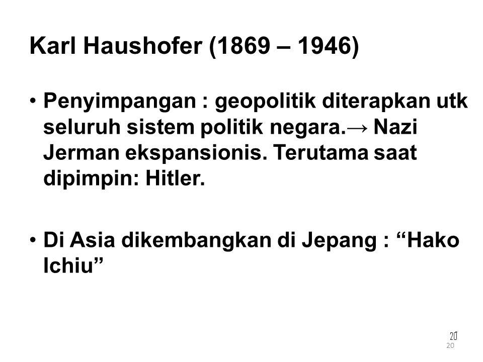 Karl Haushofer (1869 – 1946)