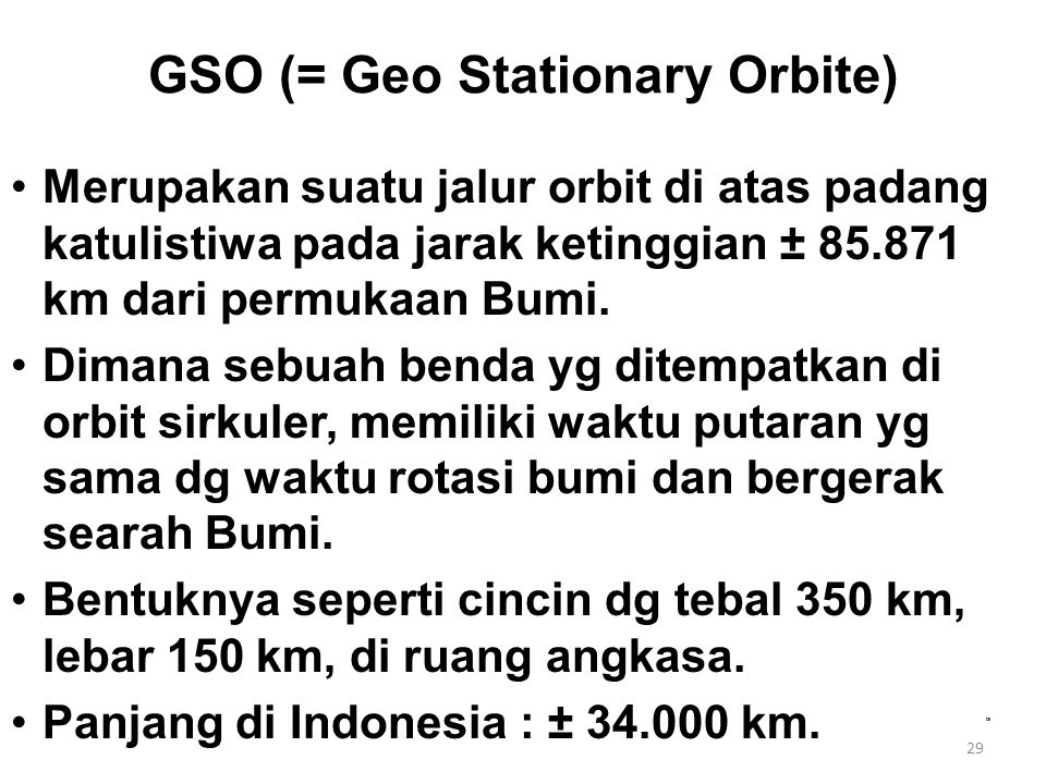 GSO (= Geo Stationary Orbite)