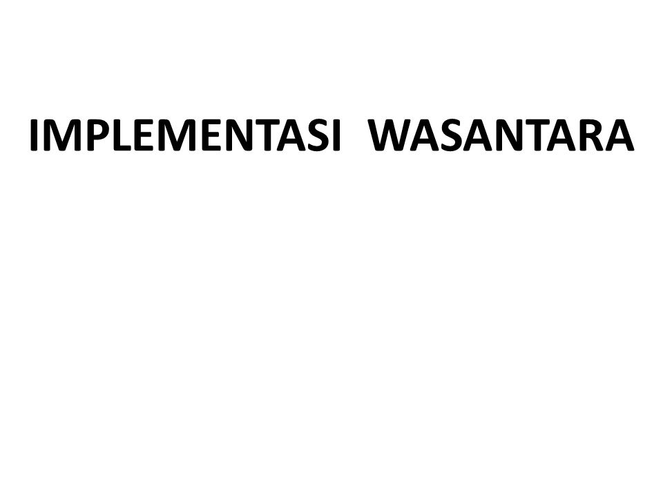 IMPLEMENTASI WASANTARA