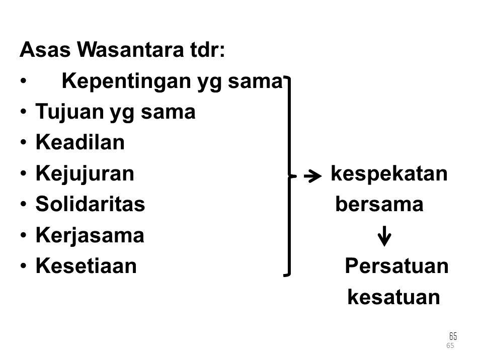 Asas Wasantara tdr: Kepentingan yg sama Tujuan yg sama Keadilan