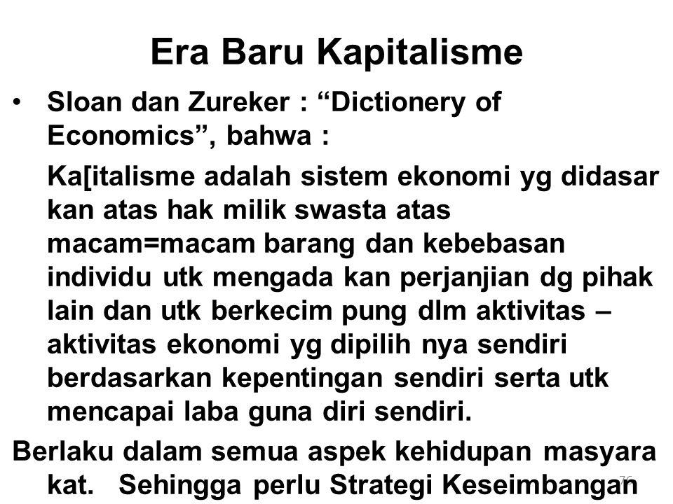 Era Baru Kapitalisme Sloan dan Zureker : Dictionery of Economics , bahwa :