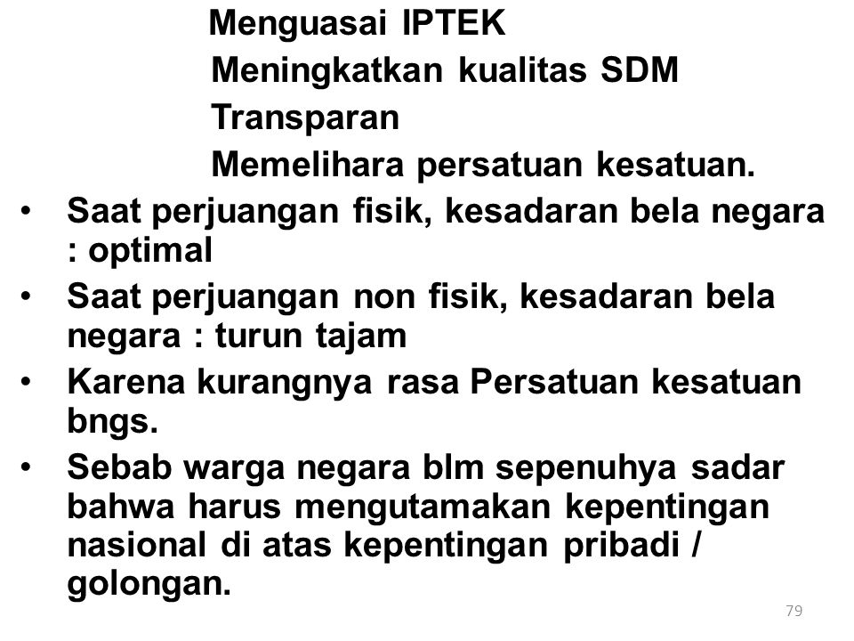 Meningkatkan kualitas SDM Transparan Memelihara persatuan kesatuan.