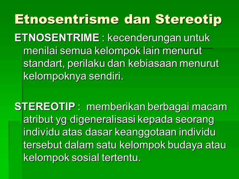 Etnosentrisme dan Stereotip