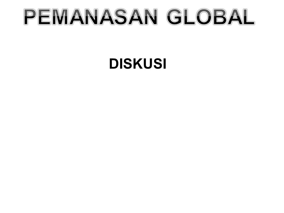 PEMANASAN GLOBAL DISKUSI