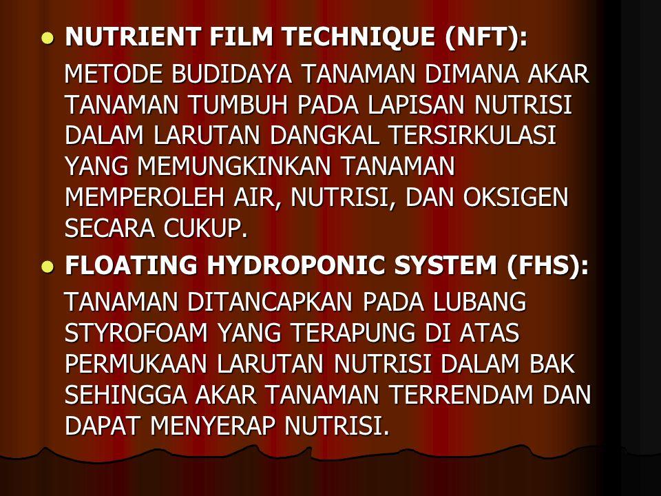 NUTRIENT FILM TECHNIQUE (NFT):