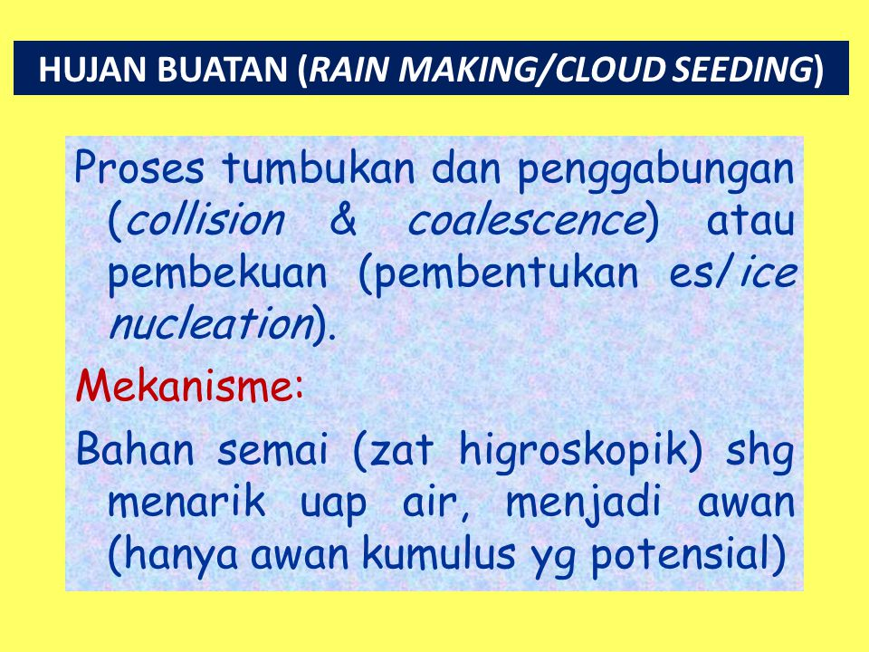 HUJAN BUATAN (RAIN MAKING/CLOUD SEEDING)