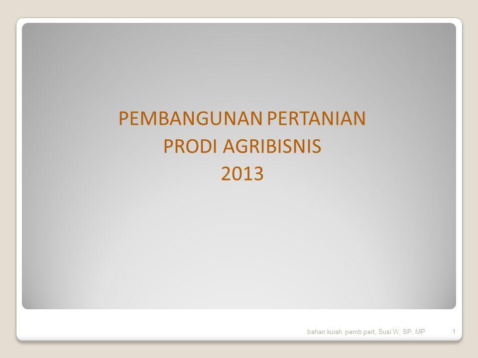 PEMBANGUNAN PERTANIAN PRODI AGRIBISNIS 2013