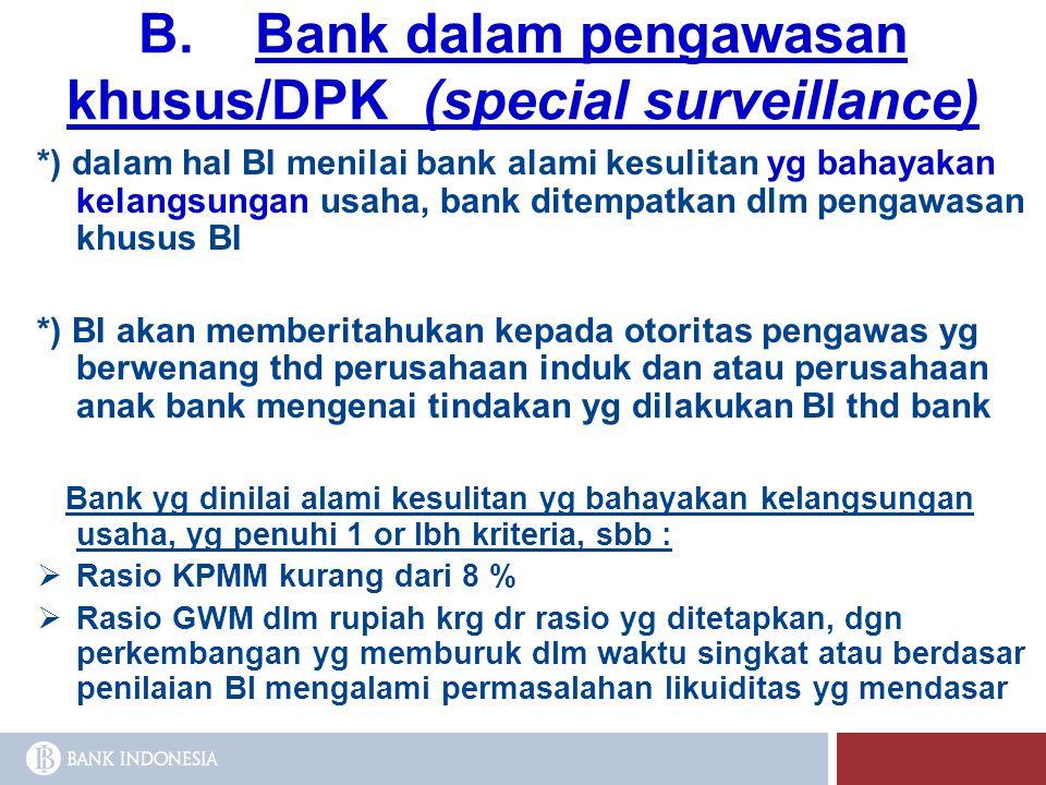 B. Bank dalam pengawasan khusus/DPK (special surveillance)