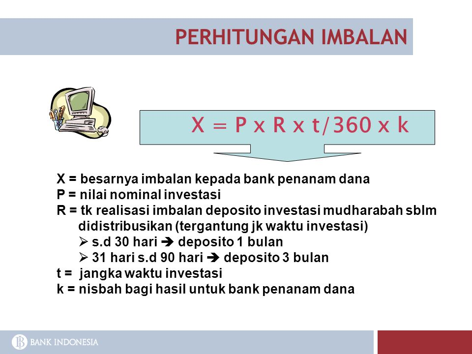 PERHITUNGAN IMBALAN X = P x R x t/360 x k