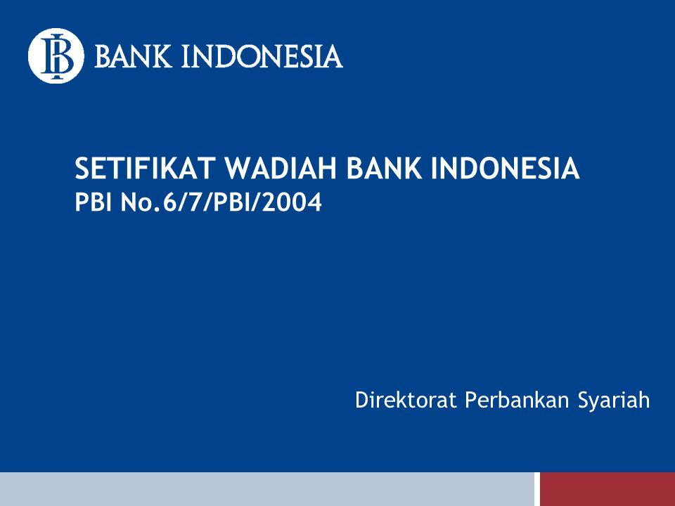 SETIFIKAT WADIAH BANK INDONESIA PBI No.6/7/PBI/2004