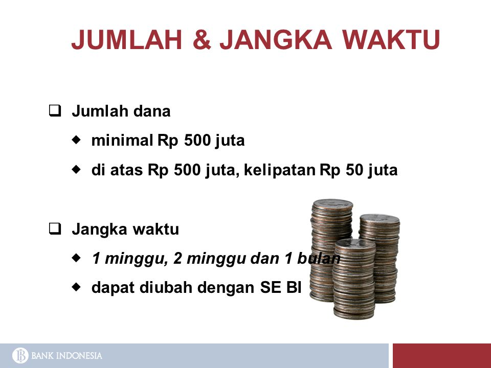 JUMLAH & JANGKA WAKTU Jumlah dana  minimal Rp 500 juta